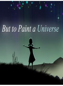 But to Paint a Universe Steam CD Key